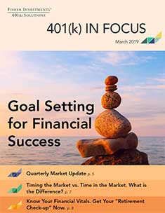 Fisher Investments 401(k) Solutions 401(k) In Focus March 2019 Newsletter